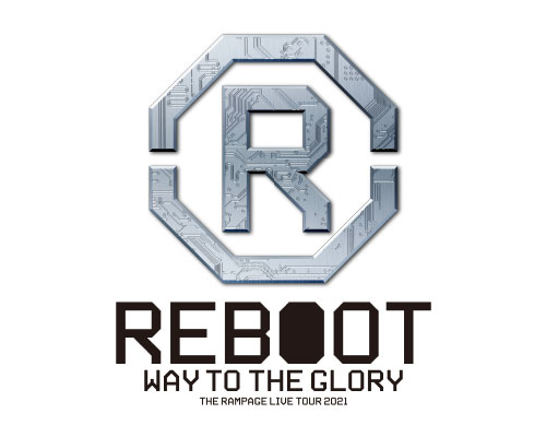 "THE RAMPAGE PROLOGUE LIVE TUOR 2021 ""REBOOT"" ~WAY TO THE GLORY~"