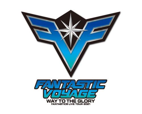 "FANTASTICS PROLOGUE LIVE TOUR 2021 ""FANTASTIC VOYAGE""  ~WAY TO THE GLORY~"
