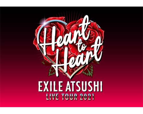 EXILE ATSUSHI LIVE TOUR 2021 Heart to Heart