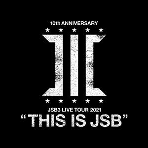 """三代目 J SOUL BROTHERS LIVE TOUR 2021 <br> """"THIS IS JSB"""""""