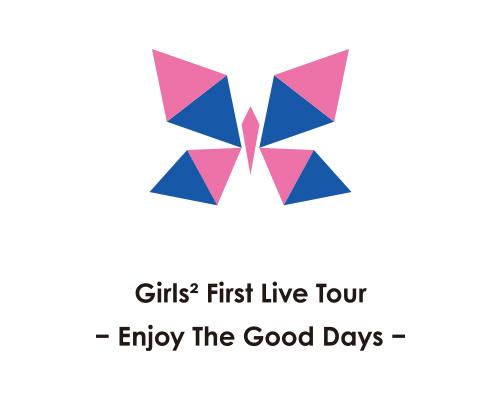Girls² First Live Tour -Enjoy The Good Days-